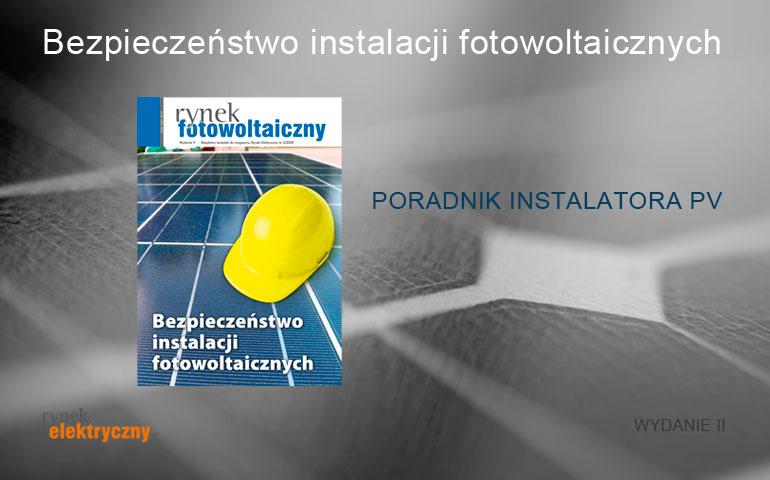 Bezpieczeństwo instalacji fotowoltaicznych NOWE WYDANIE