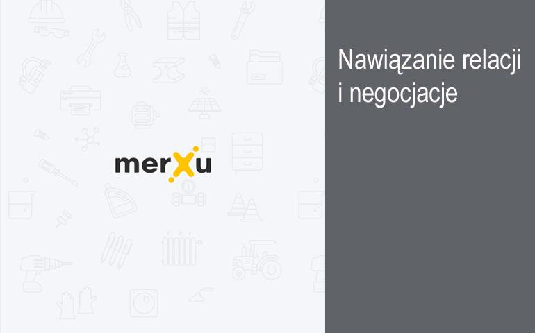 MerXu – nawiązanie relacji biznesowych i negocjacje