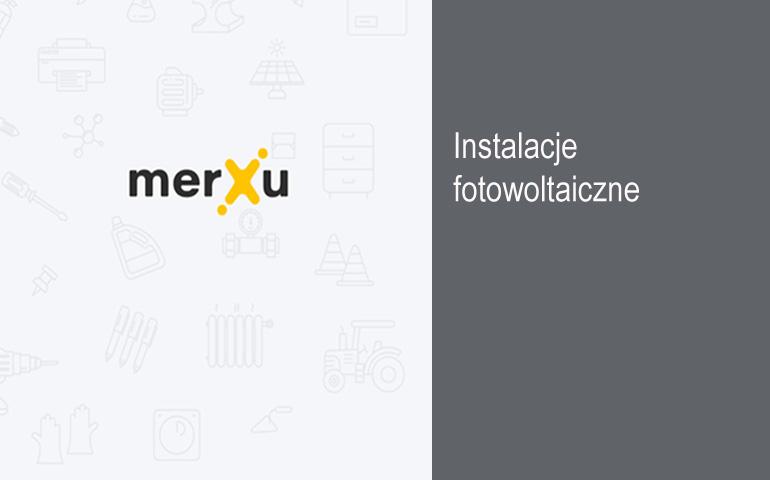 Kompletną instalację fotowoltaiczną kupisz na platformie zakupowej MerXu